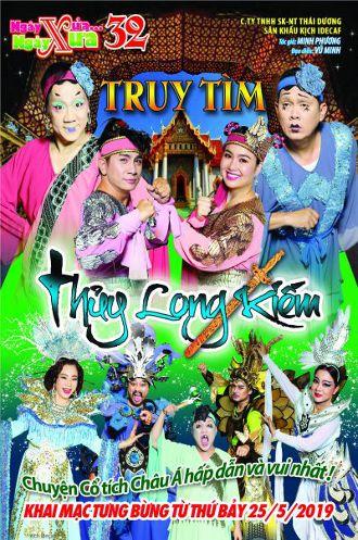 Nhà hát Bến Thành - NXNX 32 - Truy Tìm Thủy Long Kiếm